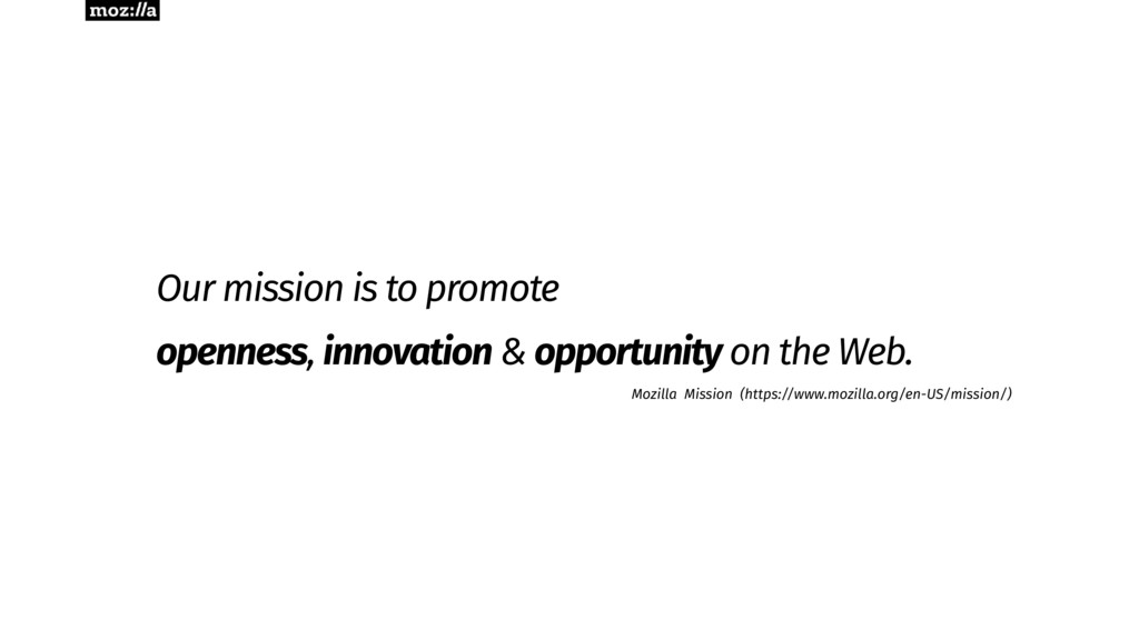 Mozilla Mission (https://www.mozilla.org/en-US/...