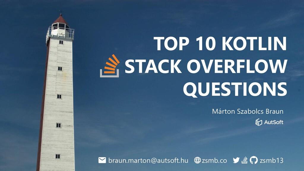 TOP 10 KOTLIN STACK OVERFLOW QUESTIONS Márton S...