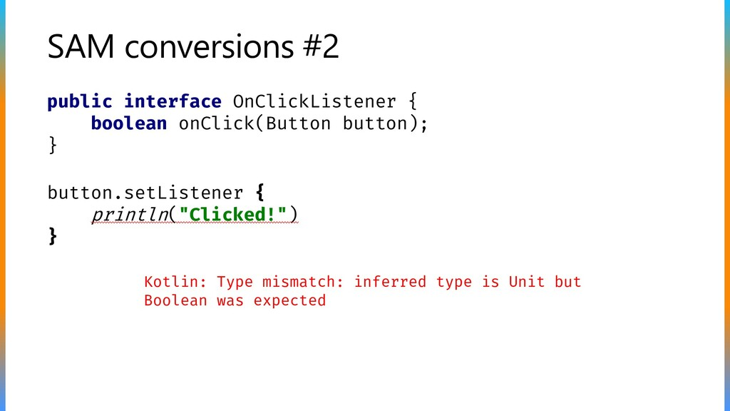 SAM conversions #2 public interface OnClickList...