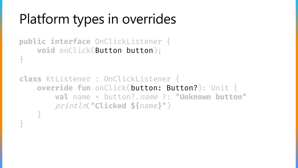 Platform types in overrides public interface On...