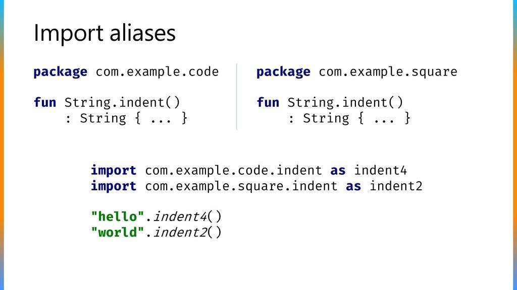 Import aliases package com.example.code fun Str...