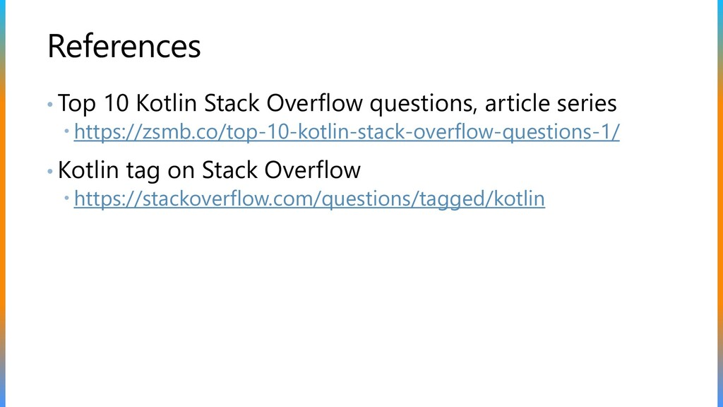 References • Top 10 Kotlin Stack Overflow quest...
