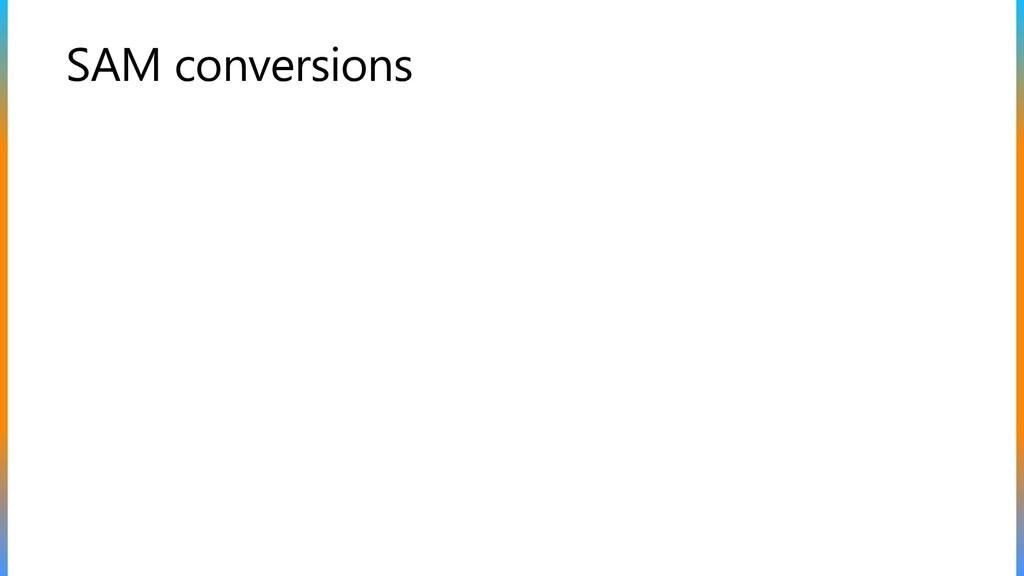 SAM conversions