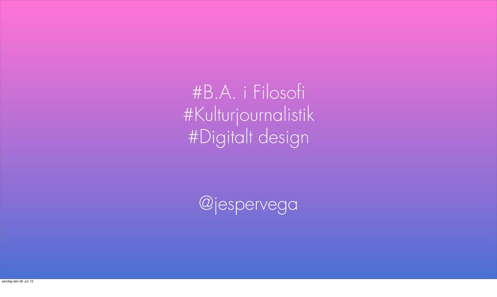 #B.A. i Filosofi #Kulturjournalistik #Digitalt d...