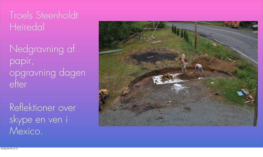 Troels Steenholdt Heiredal Nedgravning af papir...