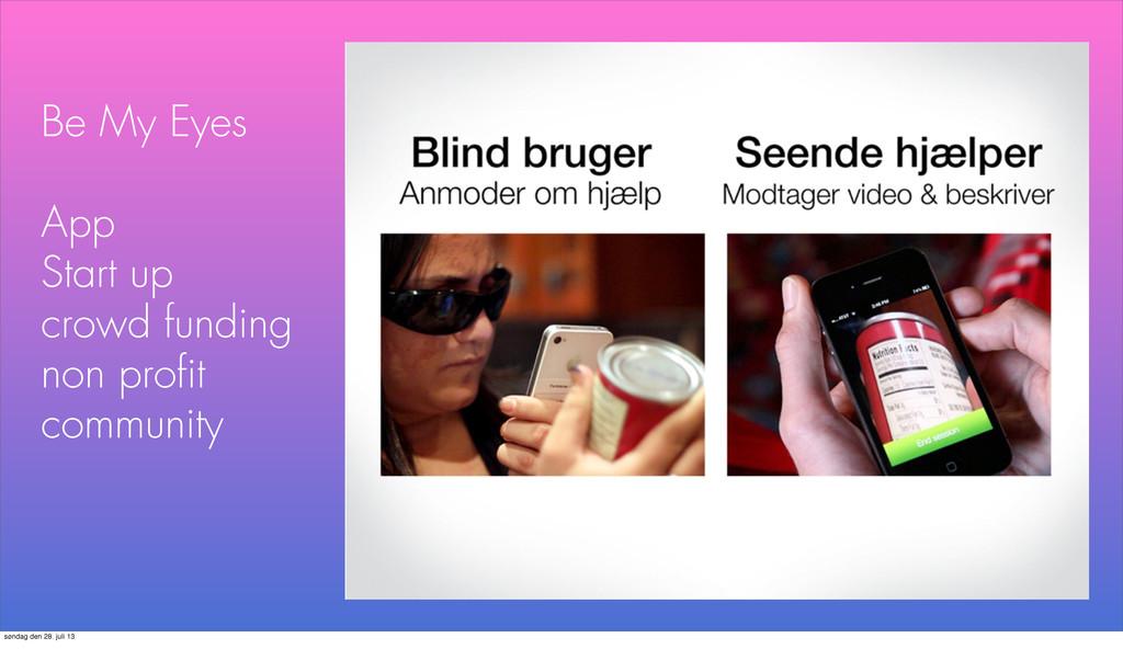 Be My Eyes App Start up crowd funding non profit...
