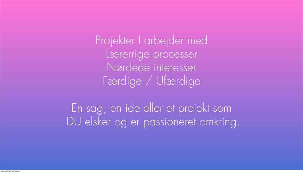 Projekter I arbejder med Lærerrige processer Nø...