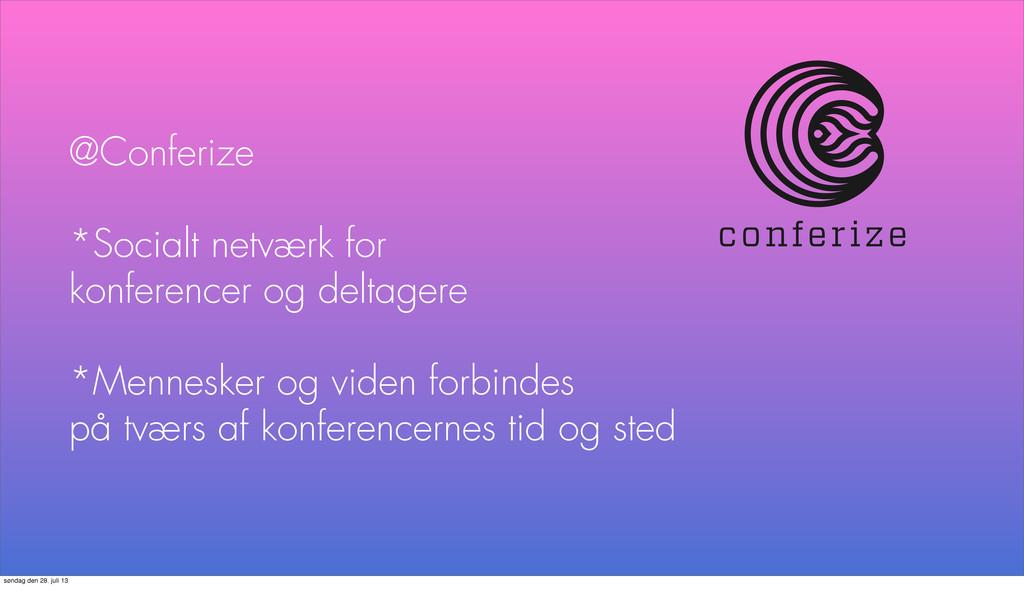 @Conferize *Socialt netværk for konferencer og ...