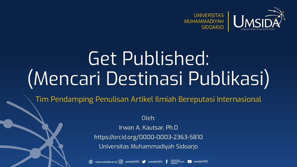 UNIVERSITAS MUHAMMADIYAH SIDOARJO Get Published...