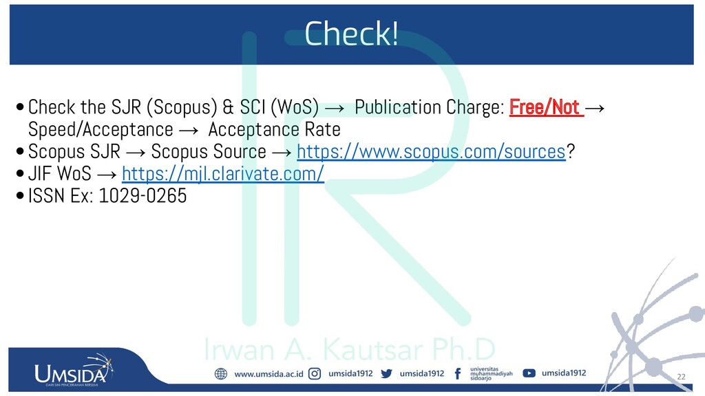 22 Check! •Check the SJR (Scopus) & SCI (WoS) →...