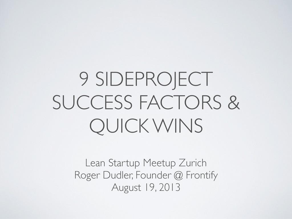 9 SIDEPROJECT SUCCESS FACTORS & QUICK WINS Lean...