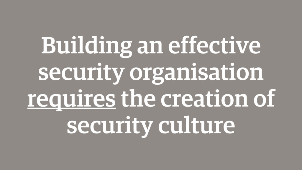 Building an effective security organisation req...