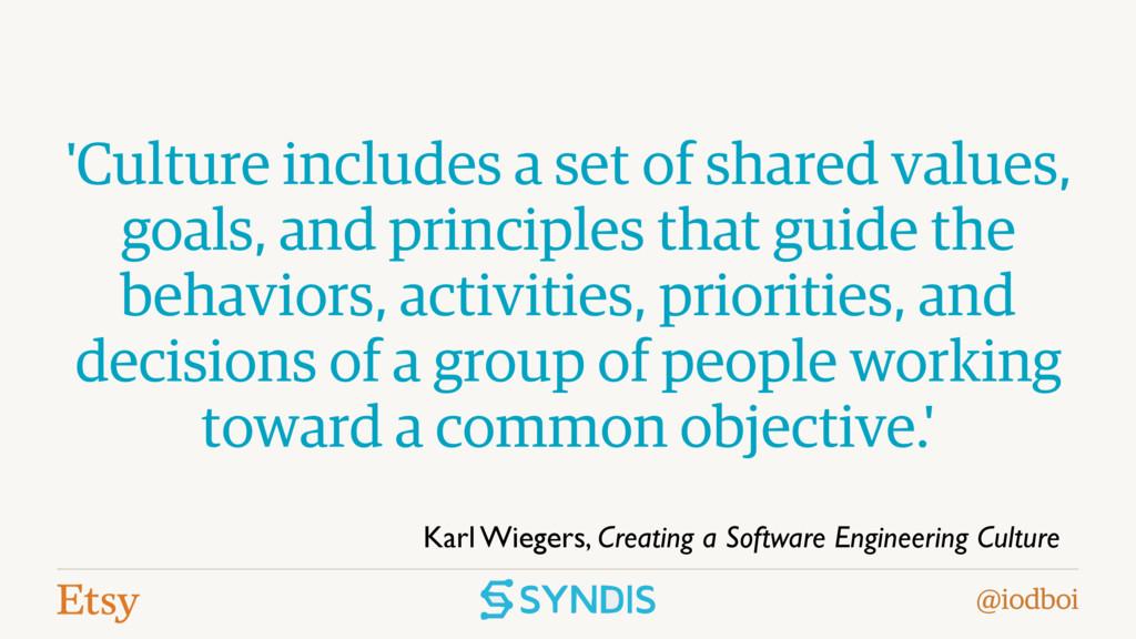 @iodboi 'Culture includes a set of shared value...