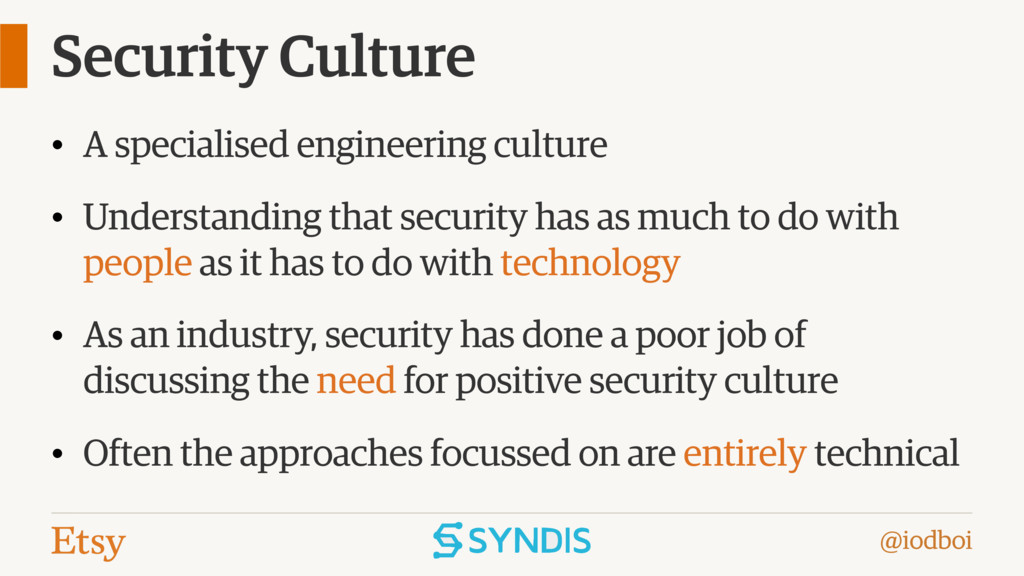 @iodboi Security Culture • A specialised engine...