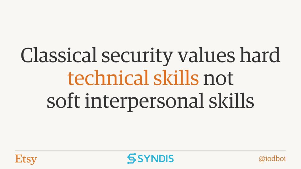 @iodboi Classical security values hard technica...