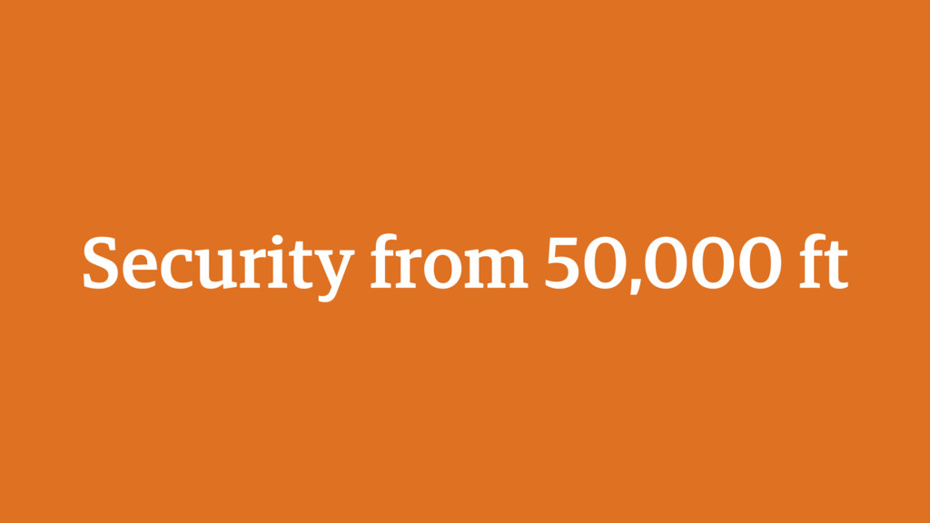 Security from 50,000 ft