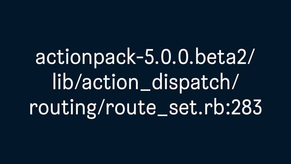 actionpack-5.0.0.beta2/ lib/action_dispatch/ ro...