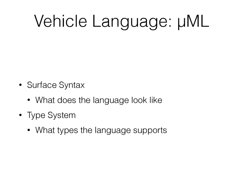 • Surface Syntax • What does the language look ...