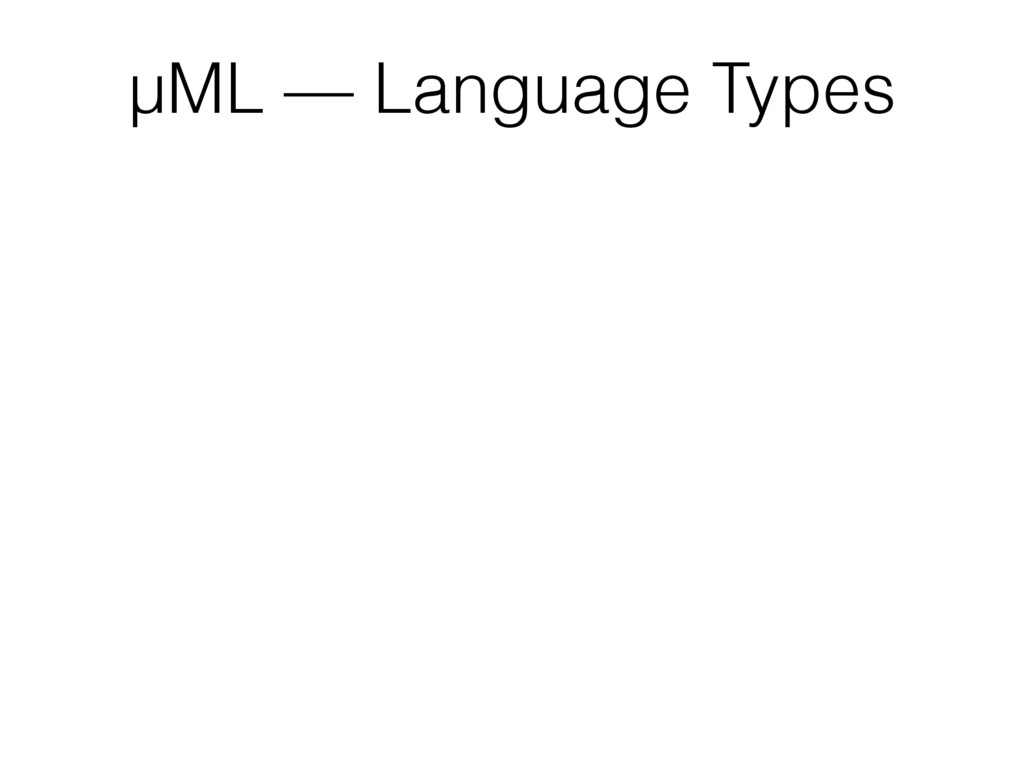 µML — Language Types