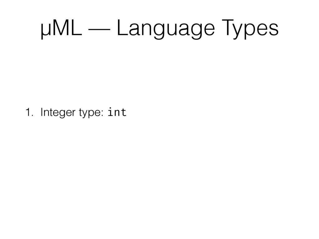 1. Integer type: int µML — Language Types