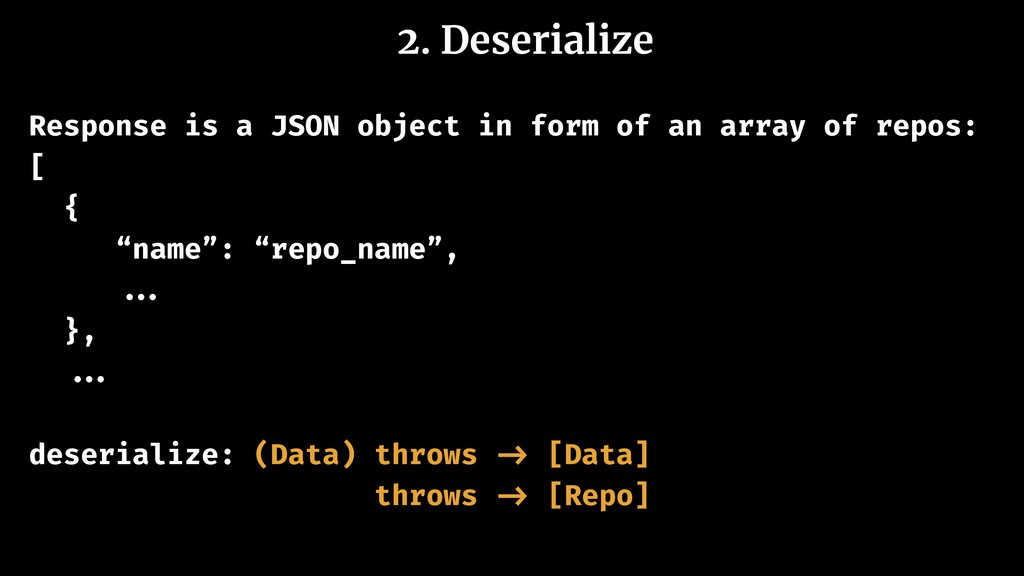 2. Deserialize Response is a JSON object in for...