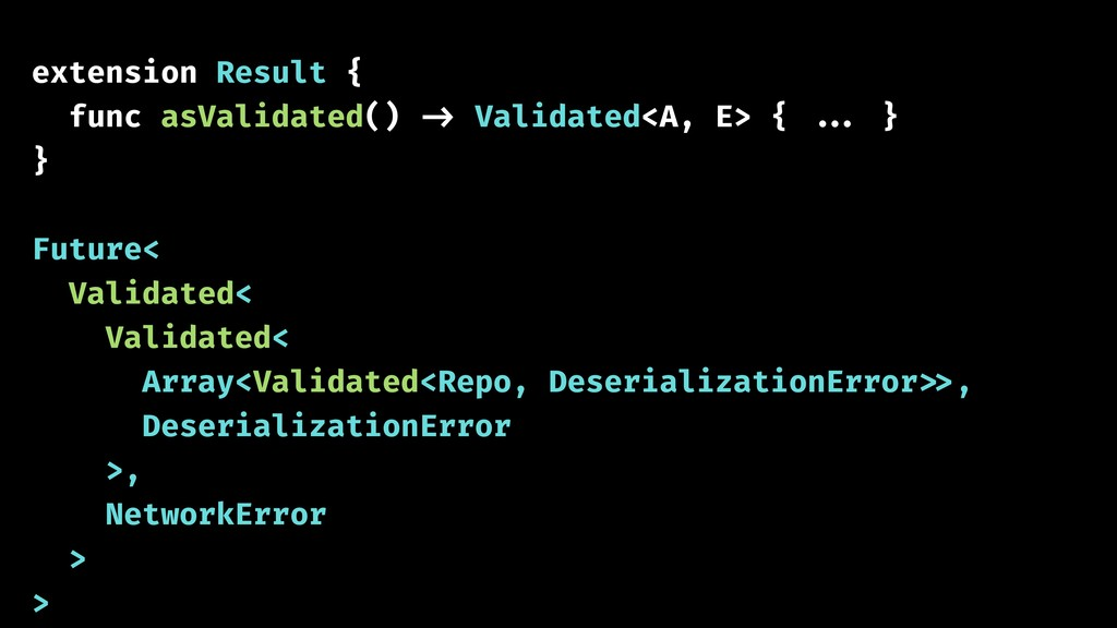 extension Result { func asValidated() -> Valida...