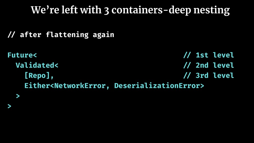 We're left with 3 containers-deep nesting // af...