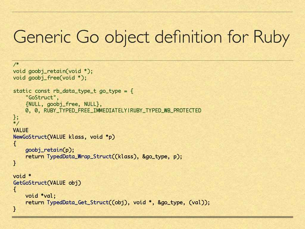 Generic Go object definition for Ruby /* void go...