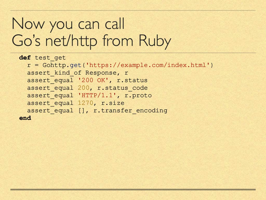 Now you can call Go's net/http from Ruby def te...