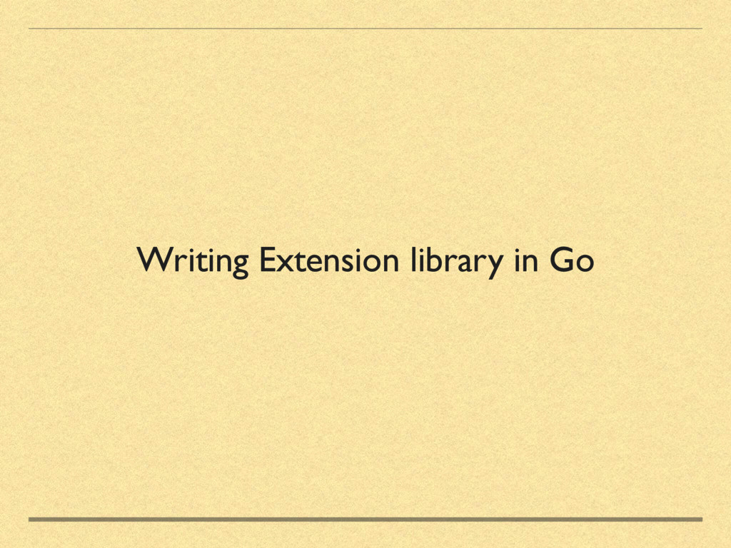 Writing Extension library in Go