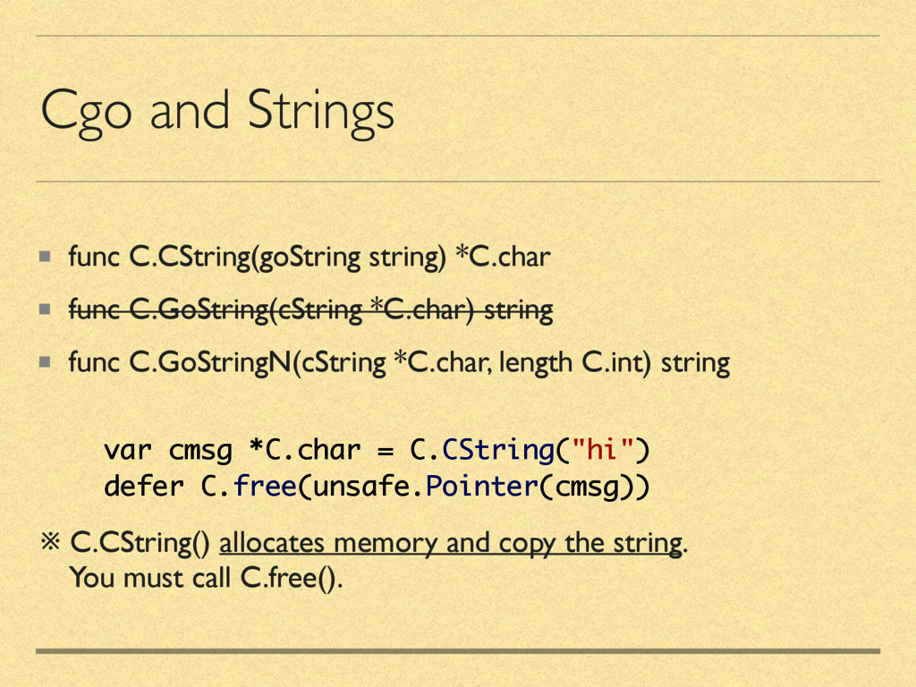 Cgo and Strings func C.CString(goString string)...