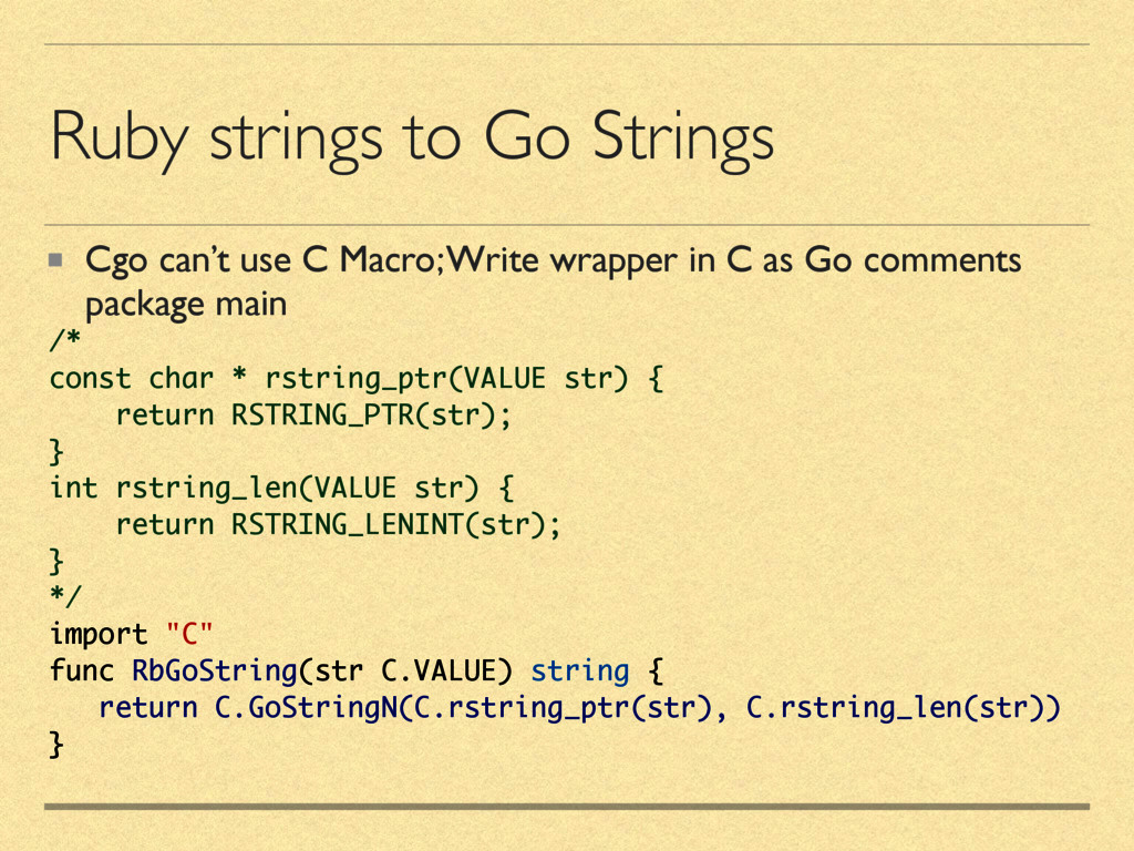 Ruby strings to Go Strings Cgo can't use C Macr...