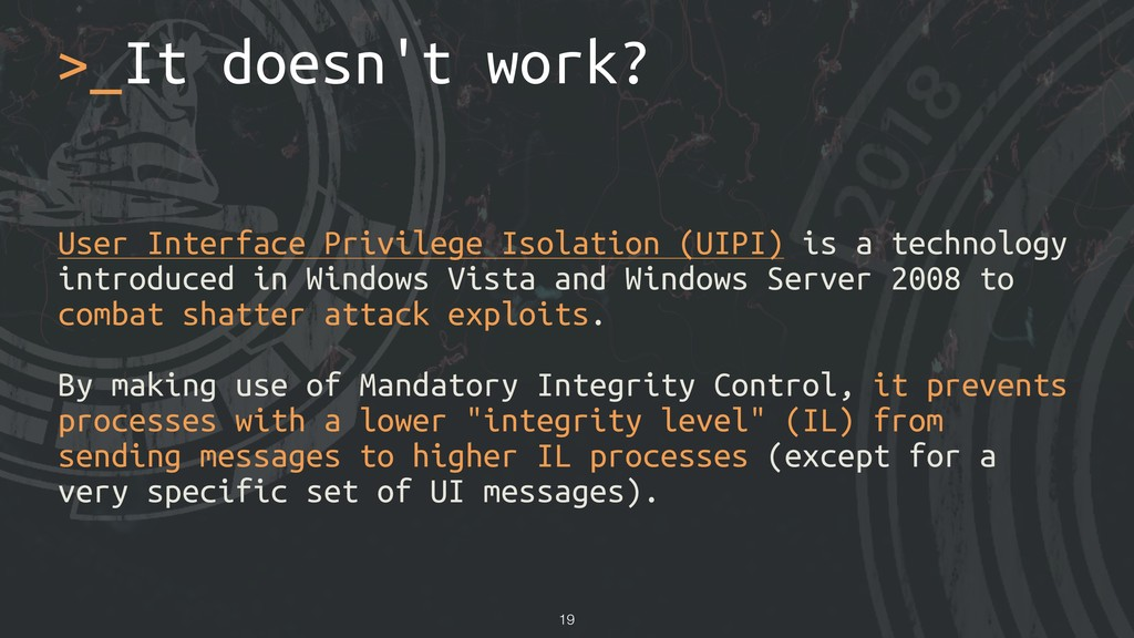User Interface Privilege Isolation (UIPI) is a ...
