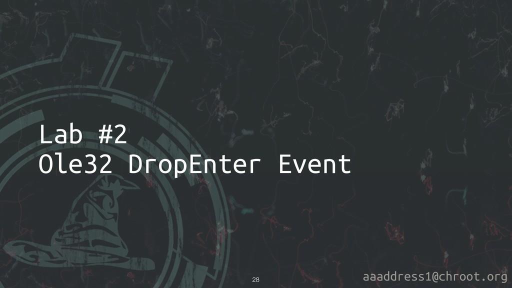 aaaddress1@chroot.org Lab #2 Ole32 DropEnter Ev...