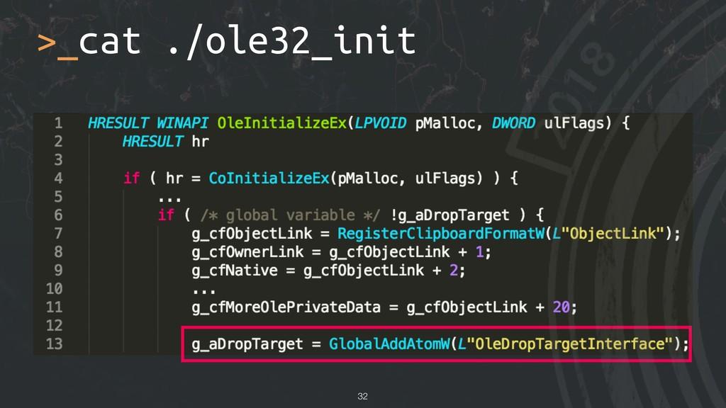 >_cat ./ole32_init !32