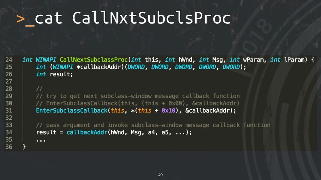 >_cat CallNxtSubclsProc !49