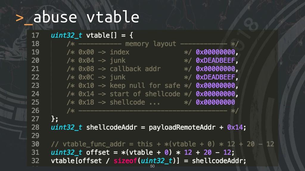 >_abuse vtable !50