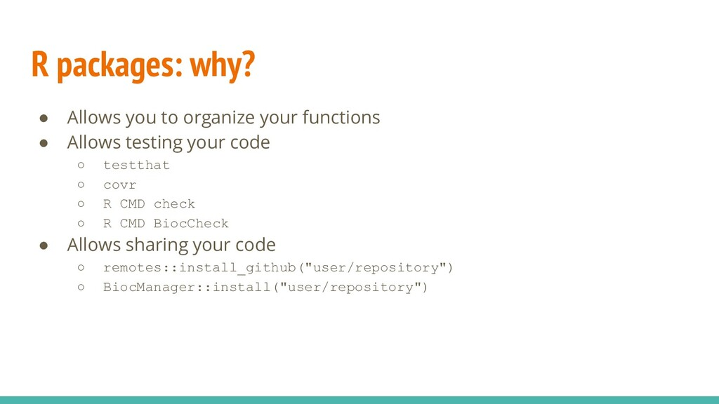 R packages: why? ● Allows you to organize your ...