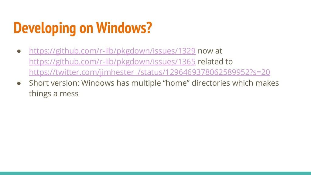 Developing on Windows? ● https://github.com/r-l...