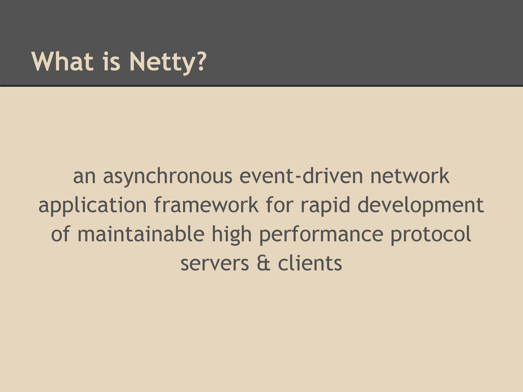 What is Netty? an asynchronous event-driven net...