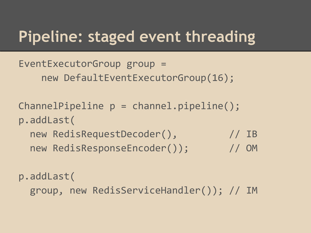Pipeline: staged event threading EventExecutorG...