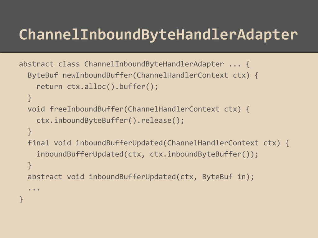 ChannelInboundByteHandlerAdapter abstract class...