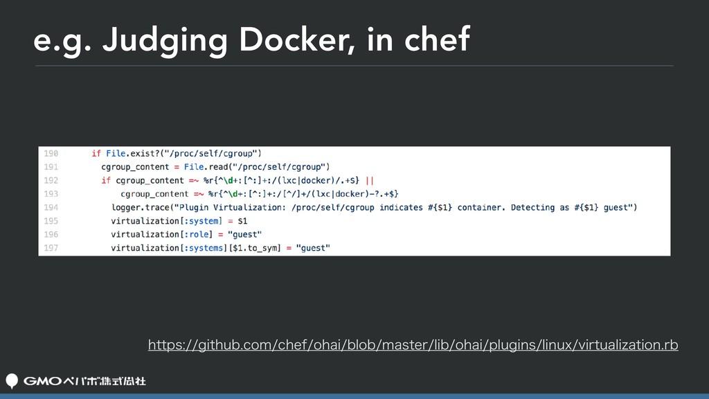 e.g. Judging Docker, in chef IUUQTHJUIVCDPN...