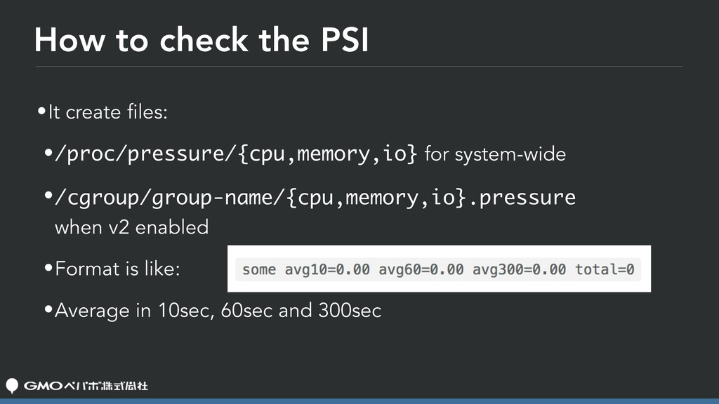 How to check the PSI •It create files: •/proc/p...