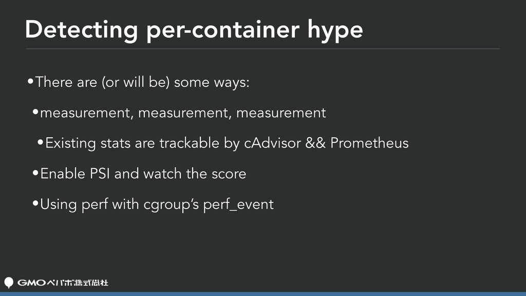 Detecting per-container hype •There are (or wil...
