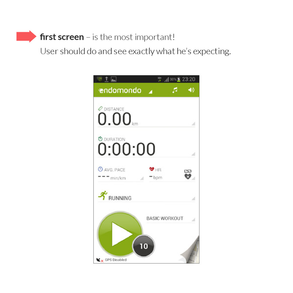 first screen – is the most important! User shou...