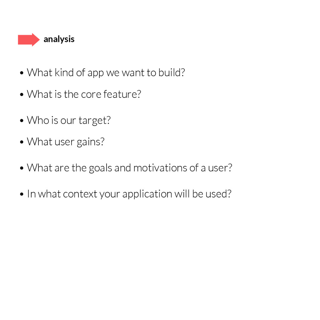 • What kind of app we want to build? • What is ...