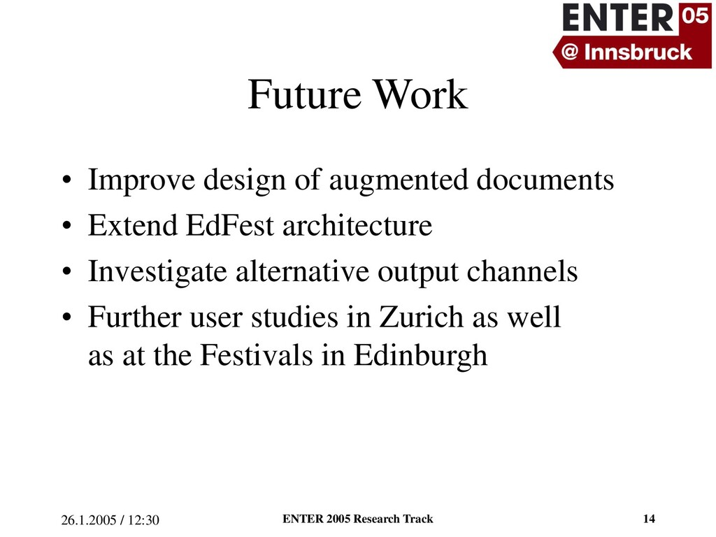 26.1.2005 / 12:30 ENTER 2005 Research Track 14 ...