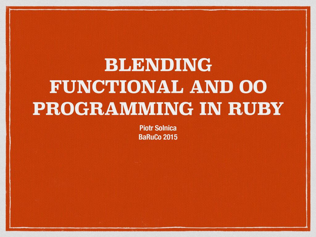 BLENDING FUNCTIONAL AND OO PROGRAMMING IN RUBY ...