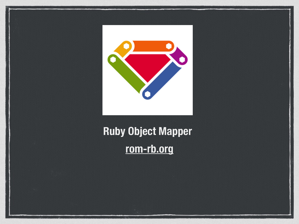 Ruby Object Mapper rom-rb.org